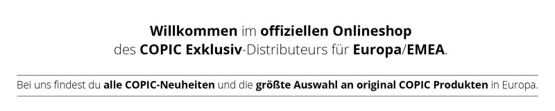 Willkommen im offiziellen Onlineshop des COPIC Exklusiv-Distributeurs für Europa/EMEA